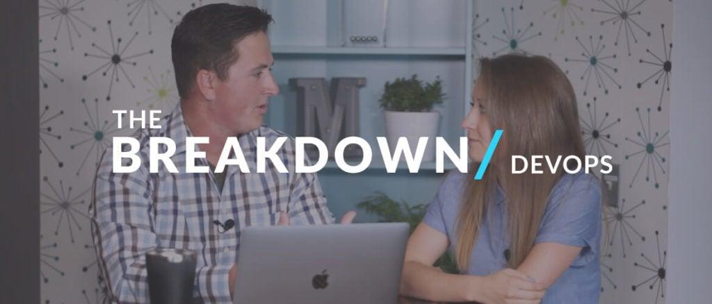 The Breakdown: Adopting the DevOps Model