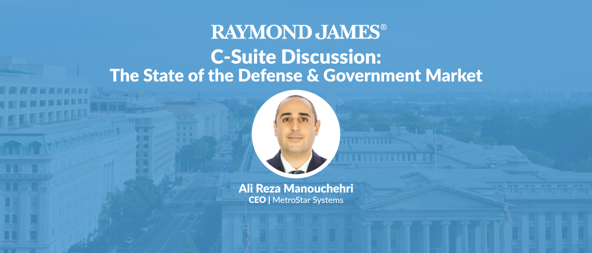 #ICYMI: Raymond James C-Suite Perspectives Webinar With MetroStar's CEO